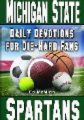 Daily Devotions for Die-Hard Fans Michigan State Spartans