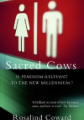Sacred Cows: Is Feminism Relevant to the New Millennium?