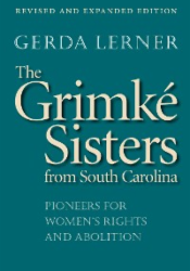 Grimke Sisters from South Carolina