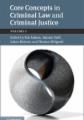 Core Concepts in Criminal Law and Criminal Justice: Volume 1, Criminal Law