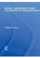 Moral Judgement from Childhood to Adolescence (International Library of the Philosophy of Education Volume 5)