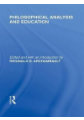 Philosophical Analysis and Education (International Library of the Philosophy of Education Volume 1)