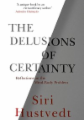 The Delusions of Certainty