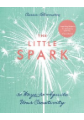 The Little Spark-30 Ways to Ignite Your Creativity