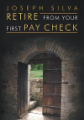Retire from Your First Pay Check