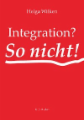 Integration? So nicht!