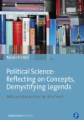 Political Science: Reflecting on Concepts, Demystifying Legends
