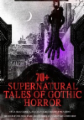 70+ SUPERNATURAL TALES OF GOTHIC HORROR: Uncle Silas, Carmilla, In a Glass Darkly, Madam Crowl's Ghost, The House by the Churchyard, Ghost Stories of an Antiquary, A Thin Ghost and Many More