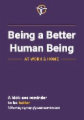 Being a Better Human Being at Work & Home