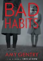 Bad Habits: By the Author of the Best-Selling Thriller Good as Gone