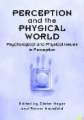 Perception and the Physical World: Psychological and Philosophical Issues in Perception