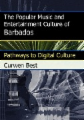 The Popular Music and Entertainment Culture of Barbados