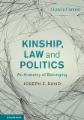 Kinship, Law and Politics: An Anatomy of Belonging