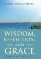 Wisdom, Reflection, and Grace