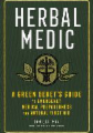 The Herbal Medic: A Green Beret's Guide to Emergency Medicine and Natural First Aid