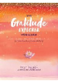 The Everyday Gratitude Explorer's Guide: Tap Into the Power of Gratefulness