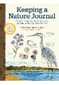Keeping a Nature Journal, 3rd Edition: Explore, Record, and Deepen Your Connection with the Natural World