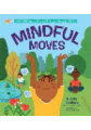 Mindful Moves: Kid-Friendly Yoga & Other Activities for Happy, Healthy Living