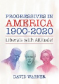 Progressives in America 1900-2020
