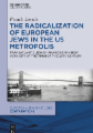 The Radicalization of European Jews in the US Metropolis