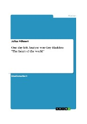 "One day left. Analyse von Guy Maddins ""The heart of the world"""