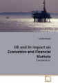 Oil and its Impact on Economics and Financial Markets