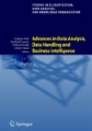 Advances in Data Analysis, Data Handling and Business Intelligence