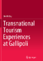 Transnational Tourism Experiences at Gallipoli